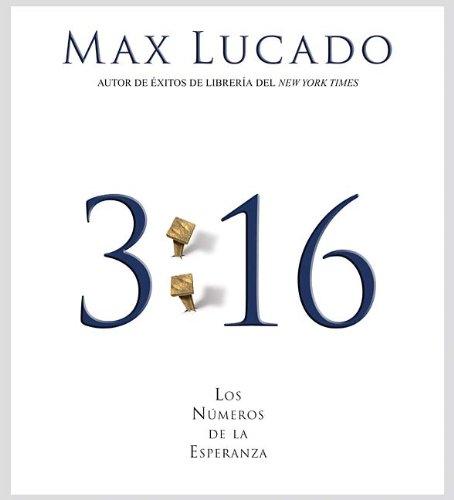 3:16: Los números de la esperanza (Spanish Edition) (1602550743) by Lucado, Max