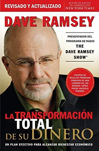 La transformación total de su dinero: Un plan efectivo para alcanzar bienestar económico (Spanish Edition) (1602551111) by Dave Ramsey