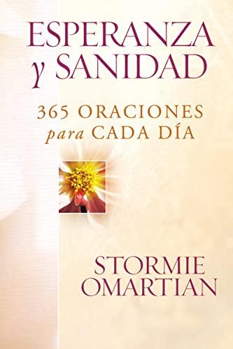 Esperanza y sanidad: 365 oraciones para cada día (Spanish Edition) (9781602551145) by Stormie Omartian