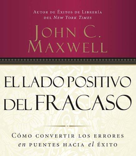 9781602551176: El lado positivo del fracaso: Cómo convertir los errores en puentes hacia el éxito (Spanish Edition)