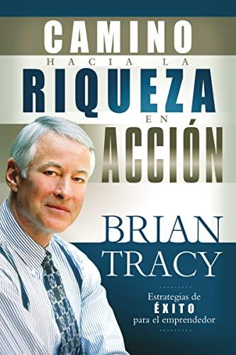 9781602551381: El camino hacia la riqueza en acción (Spanish Edition)