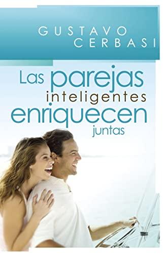 Las parejas inteligentes enriquecen juntas: Finanzas para: Cerbasi, Gustavo