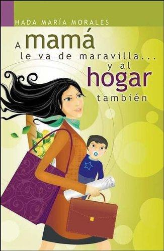 A MAMA LE VA DE MARAVILLA Y AL HOGAR