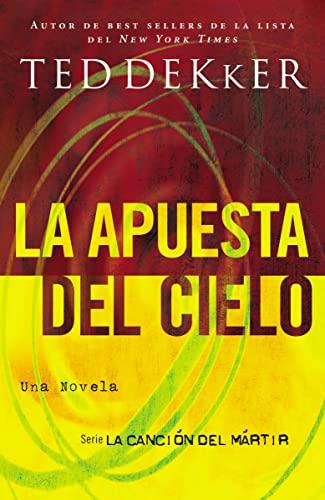 9781602551541: La apuesta del cielo (La Cancion del Martir) (Spanish Edition)