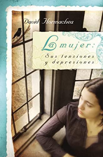 La mujer: Sus tensiones y depresiones (Spanish Edition): David Hormachea
