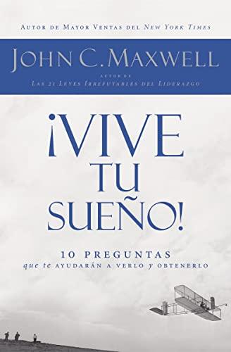 9781602551824: ¡Vive tu sueño!: 10 preguntas que te ayudarán a verlo y obtenerlo (Spanish Edition)
