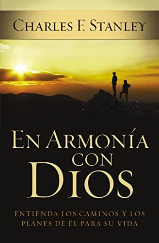 9781602551855: En armonía con Dios: Entienda los caminos y los planes de Él para su vida (Spanish Edition)