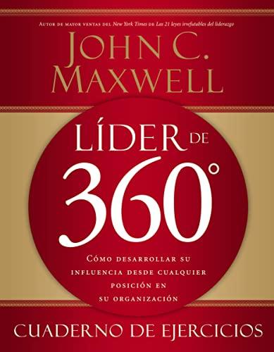 9781602552425: Líder de 360° cuaderno de ejercicios: Cómo desarrollar su influencia desde cualquier posición en su organización (Spanish Edition)