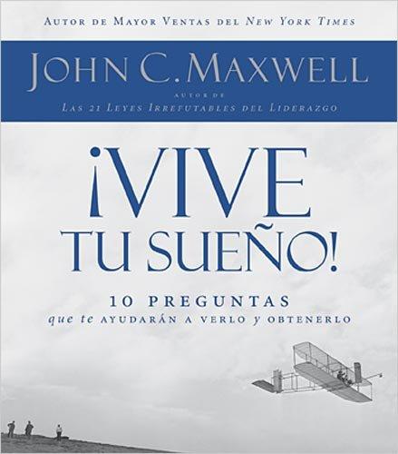 9781602552456: ¡Vive tu sueño!: 10 preguntas que te ayudarán a verlo y obtenerlo (Spanish Edition)