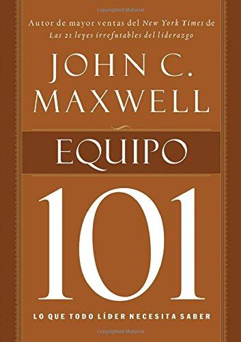 9781602552500: Equipo 101 / Teamwork 101: Lo Que Todo Lider Necesita Saber (101 (Thomas Nelson)) (Spanish Edition)