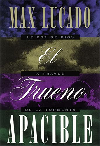 El Trueno Apacible = A Gentle Thunder (Spanish Edition) (9781602552531) by Max Lucado