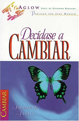 9781602552555: Decidase A Cambiar / Choosing to Change (Spanish Edition)