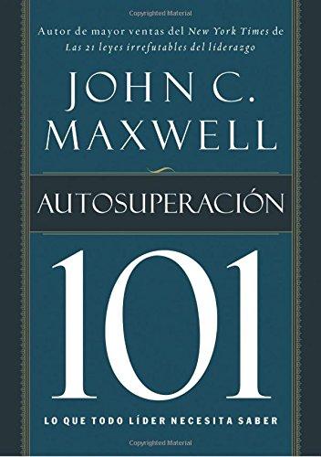 9781602552623: Autosuperacion 101 / Self-Improvement 101: Lo Que Todo Lider Necesita Saber (101 (Thomas Nelson)) (Spanish Edition)