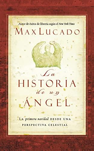 La historia de un ángel (Spanish Edition) (9781602552753) by Max Lucado