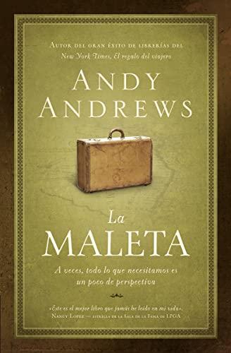 La maleta: A veces, todo lo que necesitamos es un poco de perspectiva (Spanish Edition) (160255286X) by Andy Andrews