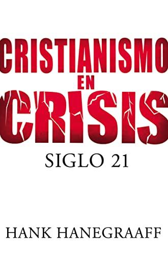 9781602552883: Cristianismo en crisis: Siglo 21 (Spanish Edition)