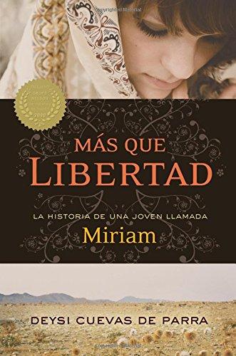 Mas Que Libertad: La Historia de una Joven Llamada Miriam - Cuevas De Parra, Deysi