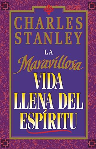 9781602553101: La Maravillosa Vida Llena del Espirito (Wonderful Spirit-Fille Life, The) (Spanish Edition)