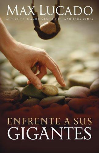 Enfrente a sus gigantes (Spanish Edition): Lucado, Max