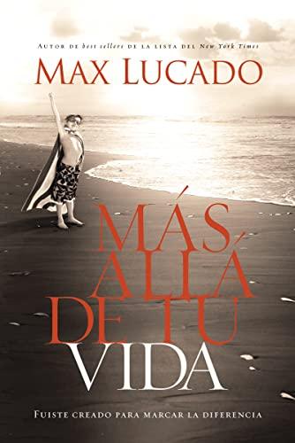9781602554047: Más allá de tu vida: Fuiste creado para marcar la diferencia (Spanish Edition)