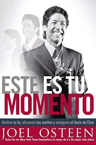 9781602554146: Este es tu momento: Activa tu fe, alcanza tus sueños y asegura el favor de Dios (Spanish Edition)