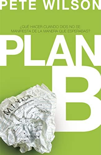 9781602554214: Plan B: ¿Qué hacer cuando Dios no se manifiesta de la manera que esperabas? (Spanish Edition)