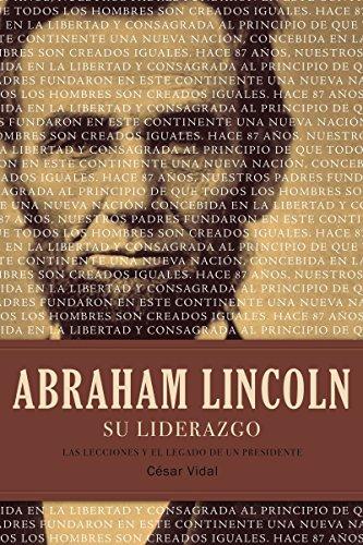 9781602554276: Abraham Lincoln su liderazgo / Abraham Lincoln Leadership: Las lecciones y el legado de un presidente / The Lessons and Legacy of a President (Spanish Edition)