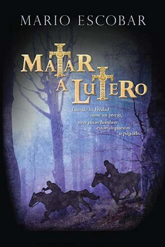 9781602554634: Matar a lutero / To Kill Luther (Spanish Edition)