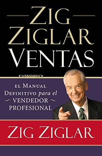 9781602555105: Zig Ziglar Ventas: El Manual Definitivo Para el Vendedor Profesional = Zig Ziglar on Selling