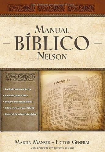Manual Biblico Nelson: Tu Guia Completa de La Biblia (Hardcover)