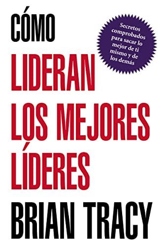 9781602555563: Cómo lideran los mejores líderes (Spanish Edition)