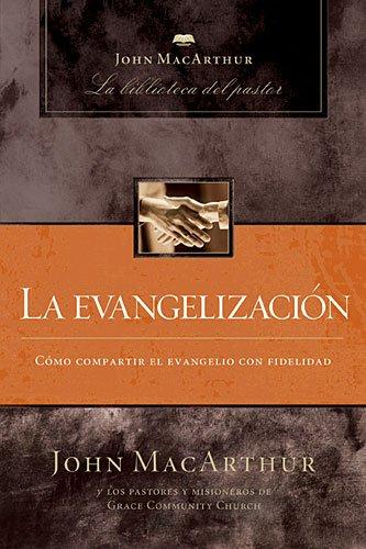 9781602555662: La evangelización (John MacArthur La Biblioteca del Pastor) (Spanish Edition)