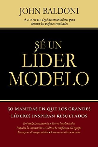 9781602555709: Se un Lider Modelo: 50 Maneras en Que los Grandes Lideres Inspiran Resultados = Lead by Example