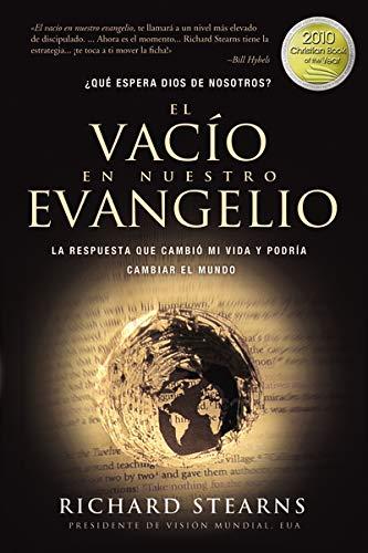 9781602555884: The vacío en nuestro evangelio: La respuesta que cambió mi vida y podría cambiar el mundo (Spanish Edition)