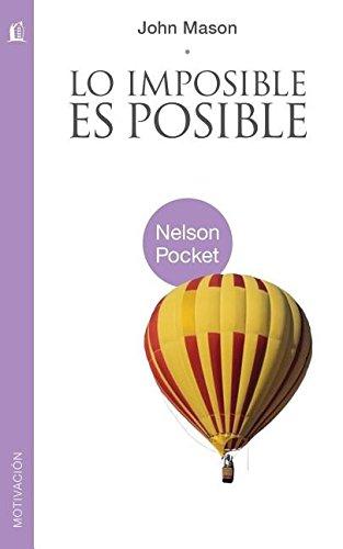 9781602555907: Lo imposible es posible (Nelson Pocket: Motivacion) (Spanish Edition)
