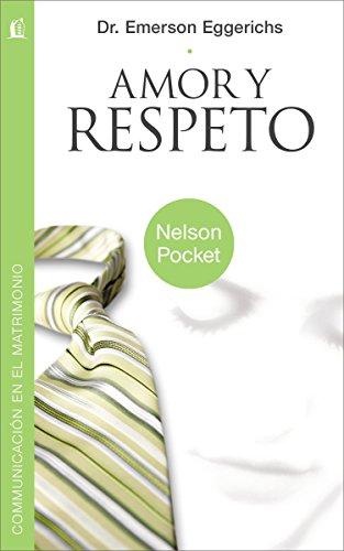 9781602555969: Amor y Respeto (Pocket) (Nelson Pocket: Comunicacion en el Matrimonio)
