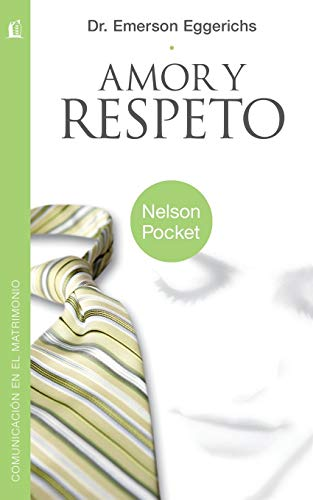 9781602555969: Amor y Respeto (Nelson Pocket: Comunicacion en el Matrimonio) (Spanish Edition)
