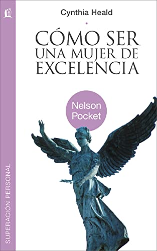 9781602556027: Como Ser una Mujer de Excelencia = Becoming a Woman of Excellence (Nelson Pocket: Superacion Personal) (Spanish Edition)
