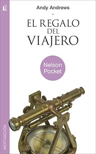 9781602556034: El regalo del viajero (Nelson Pocket: Motivacion) (Spanish Edition)