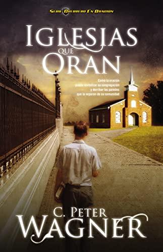 9781602556164: Iglesias Que Oran = Churches That Pray (Guerrero en Oracion)