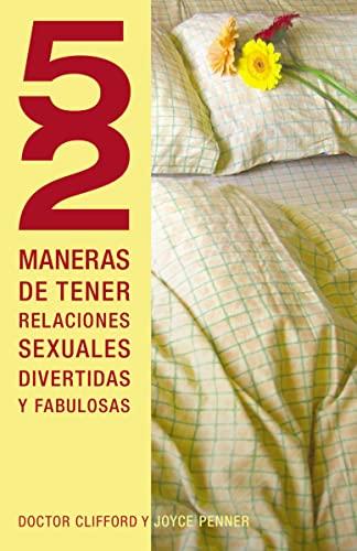 9781602556225: 52 maneras de tener relaciones sexuales divertidas y fabulosas (Spanish Edition)