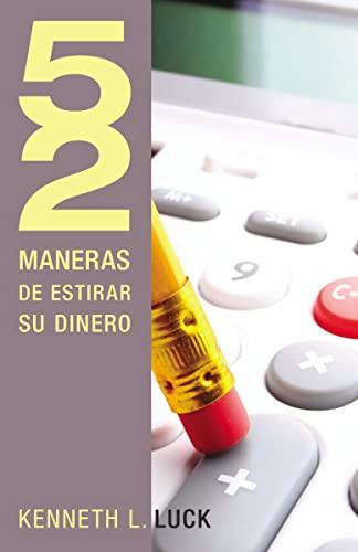 9781602556287: 52 Maneras de Estirar su Dinero = 52 Ways to Stretch Your Money