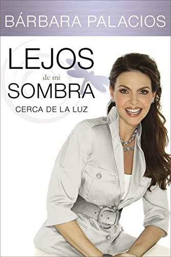 Lejos de mi sombra: Cerca de la luz (Spanish Edition): Bárbara Palacios