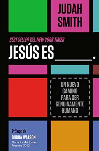 9781602556768: Jesús es ___.: Un nuevo camino para ser genuinamente humano (Spanish Edition)