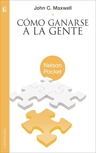 9781602556973: Como Ganarse a la Gente = Winning with People (Nelson Pocket: Liderazgo)