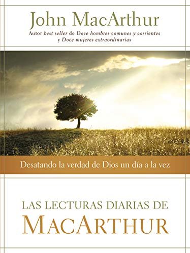 Las lecturas diarias de MacArthur: Desatando la verdad de Dios un día a la vez (Spanish Edition) (9781602557307) by John F. MacArthur
