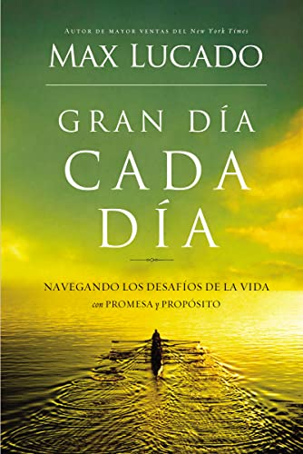 9781602557406: Gran dia cada dia: Navigating the challenges of life with promise and purpose