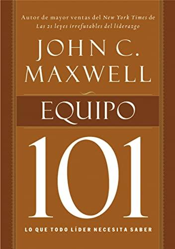9781602557628: Equipo 101: Lo que todo líder necesita saber (Spanish Edition)