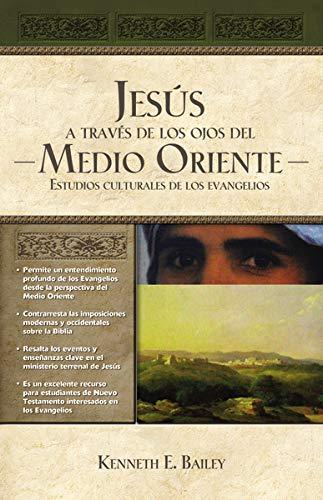 9781602557741: Jesús a través de los ojos del Medio Oriente: Estudios culturales de los Evangelios (Spanish Edition)