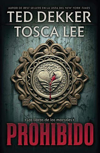 9781602557789: Prohibido (Los Libros De Los Mortales / the Books of Mortals) (Spanish Edition)
